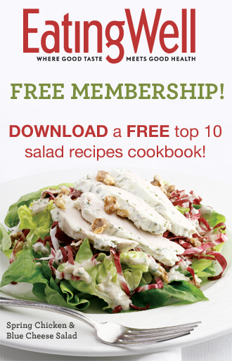 Join EatingWell for FREE and Download a FREE Cookbook with Our Top 10 Salad Recipes!