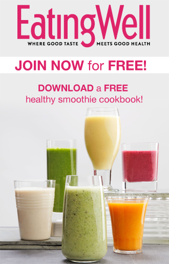 Join EatingWell for FREE and Download a FREE Cookbook with Healthy Smoothie Recipes!
